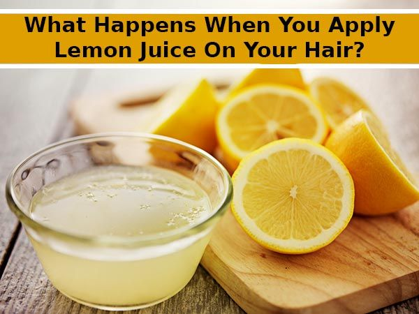 What Happens When You Apply Lemon Juice On Your Hair?