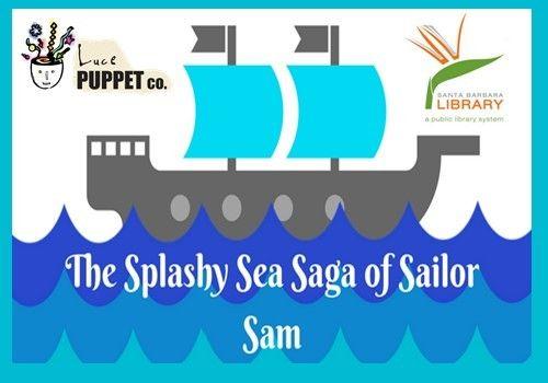 Sailor Sam Sails the Seven Seas March 14-17 at Santa Barbara Libraries! FREE Luce Puppet Show