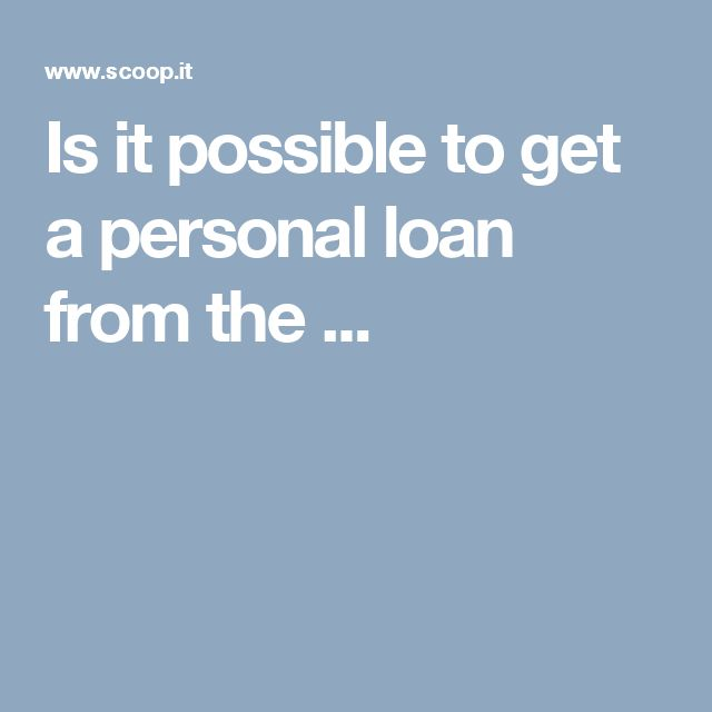 Is It Possible To Get A Personal Loan From The Sbi With A Salary Under 20 000 Finance Personal Loans Loan Payday Loans