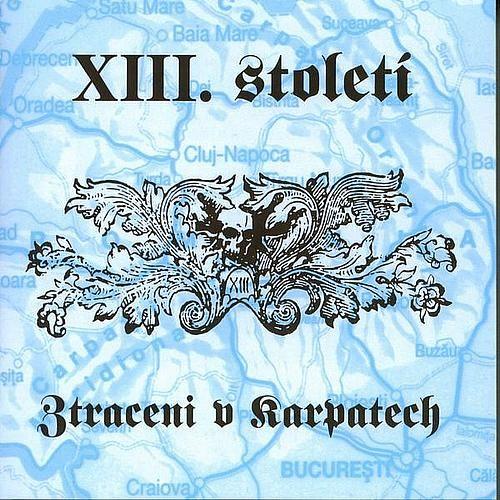 XIII. Století - Ztraceni V Karpatech