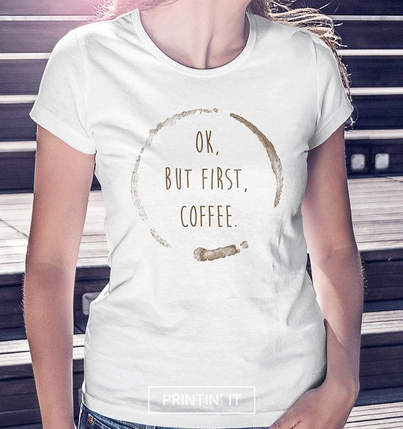 Ok but first coffee  Women's t-shirt  Funny love by PRINTINIT