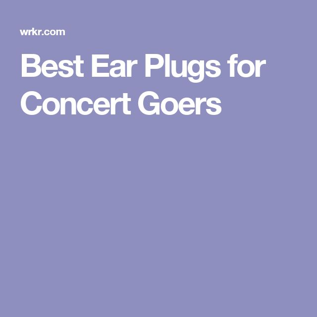 Best Ear Plugs for Concert Goers