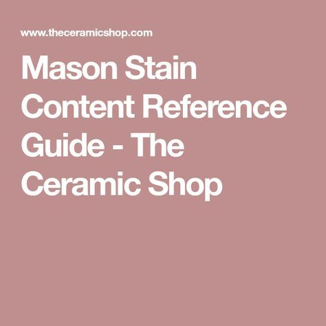 Mason Stain Content Reference Guide - The Ceramic Shop