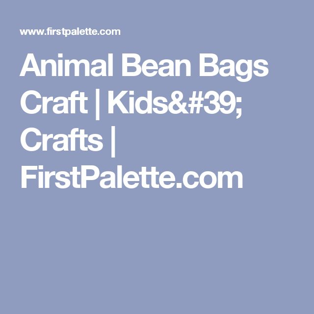 Animal Bean Bags Craft   Kids' Crafts   FirstPalette.com