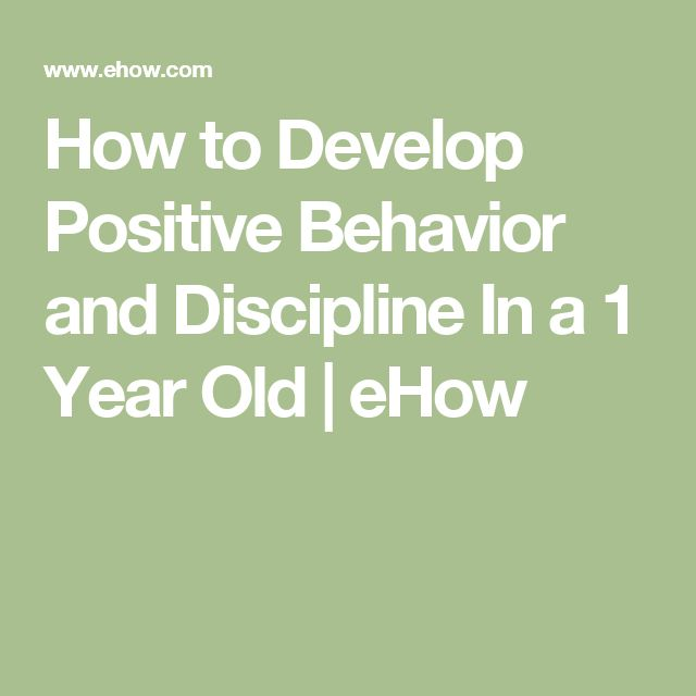 How to Develop Positive Behavior and Discipline In a 1 Year Old | eHow
