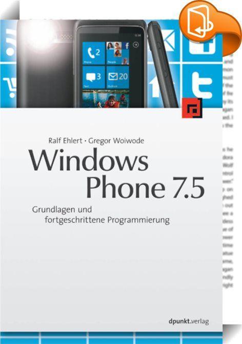 Windows Phone 7.5    ::  Microsofts Phone 7.5 wird in diesem Buch umfassend und praxisnah vorgestellt. Dabei lernen Sie u.a. die Entwicklungsumgebung Visual Studio Express for Windows Phone kennen, außerdem das Design-Tool Expression Blend for Windows Phone sowie Tools zum Testen von Apps. Die Möglichkeiten der Entwicklung mit Silverlight werden ebenfalls beleuchtet.An einem kompletten Praxisbeispiel wird eine Business-App entwickelt, von der Planung über Prototyping, Architektur, Prog...