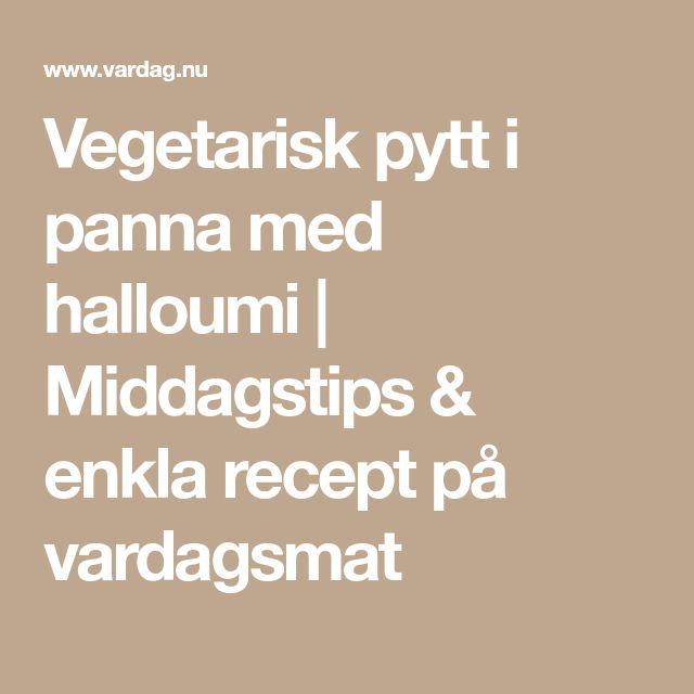 Vegetarisk pytt i panna med halloumi | Middagstips & enkla recept på vardagsmat