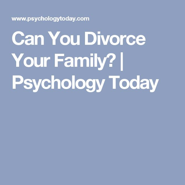 Can You Divorce Your Family? | Psychology Today