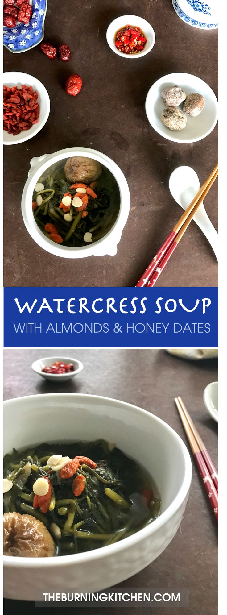 The Burning Kitchen | Watercress Soup with Almonds and Honey Dates - Beat the common cold with this flu-busting 'cooling' Chinese soup!