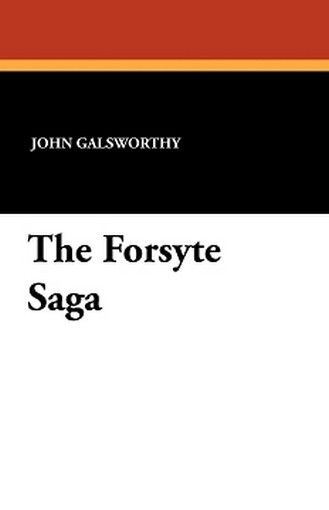 The Forsyte Saga, by John Galsworthy (Paperback)