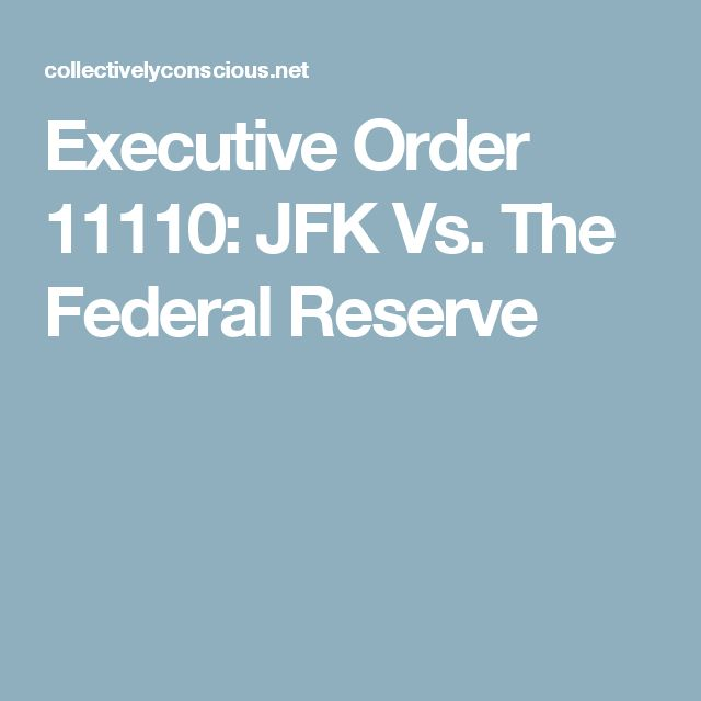 Executive Order 11110: JFK Vs. The Federal Reserve