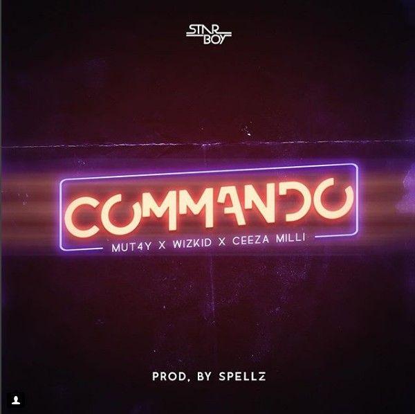 Download Wizkid Commando Ft Mut4y Ceeza Milli Mp3 Song Download Music Blog Commando