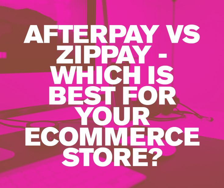 Afterpay vs zipPay - Which is best for your ecommerce store. Ecommerce sites are looking to simplify how you pay everywhere and save every day by offering fast, fair and seamless payment solutions online and in-store.