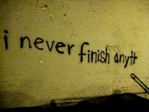 Do you finish what you begin?  http://brucejnelson.com/do-you-finish-what-you-begin/