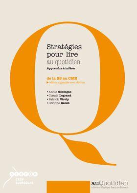 Stratégies pour lire au quotidien – apprendre à inférer : de la GS au CM2 |