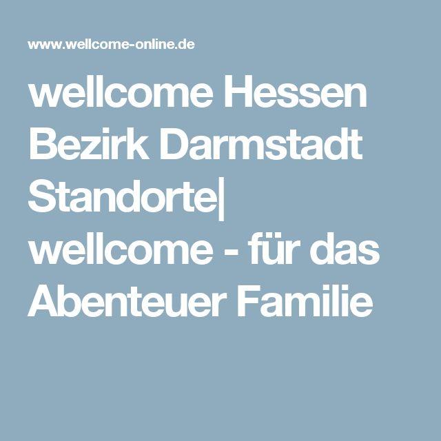 wellcome Hessen Bezirk Darmstadt Standorte| wellcome - für das Abenteuer Familie