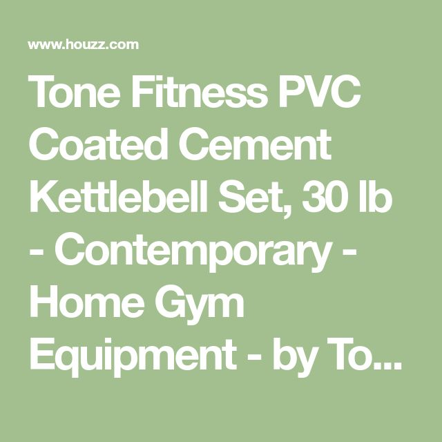 Tone Fitness PVC Coated Cement Kettlebell Set, 30 lb - Contemporary - Home Gym Equipment - by Tone Fitness #HomeGyms