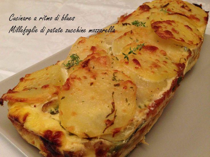 Millefoglie di patate, zucchine e mozzarella