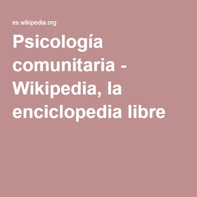 Psicología comunitaria - Wikipedia, la enciclopedia libre
