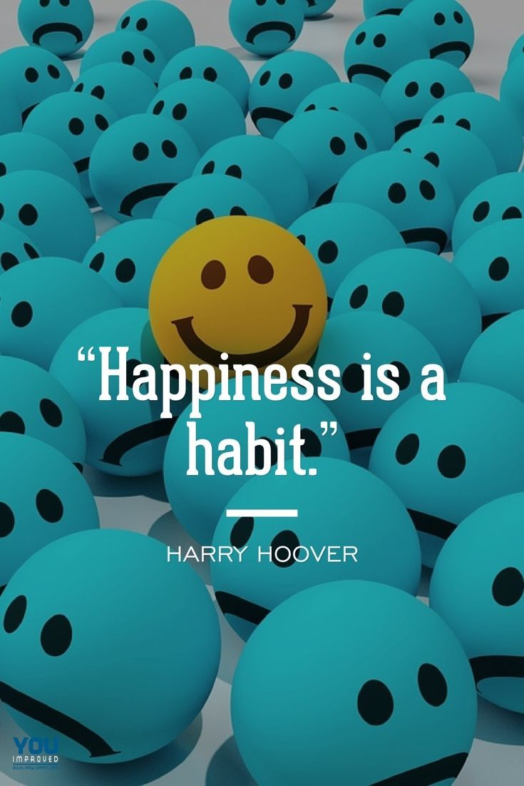 Happiness Is A Habit Harry Hoover Quote Happiness