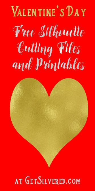 Valentine's Day - Free Silhouette Cutting Files and Free Printables