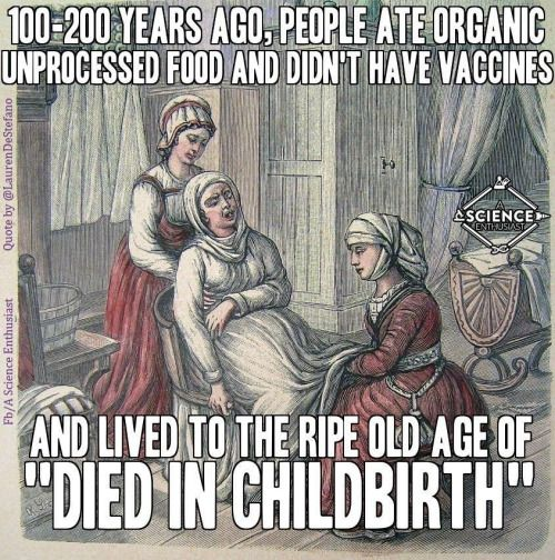 Except one or two centuries ago we weren't as medically evolved as we are now....