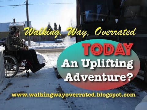 Walking, Way Overrated: An UpLIFTing Adventure?