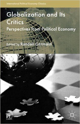 Globalization and its Critics, Perspectives from Political Economy (PRINT) (REQUEST/SOLICITAR) http://biblioteca.cepal.org/search~S0*spi/?searchtype=c&searcharg=337.23+G5625+2013&SORT=D&extended=0&SUBMIT=Buscar&searchlimits=&searchorigarg=t337.23+G5625+2013