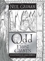 Odd and the Frost Giants by Neil Gaiman, illustrated by Chris Riddell