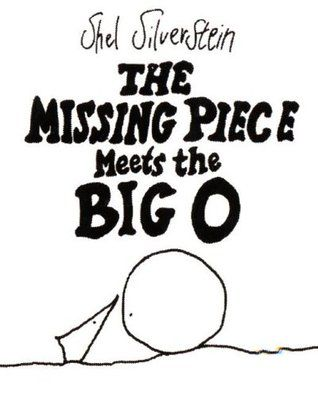 'The Missing Piece Meets the Big O' by Shel Silverstein