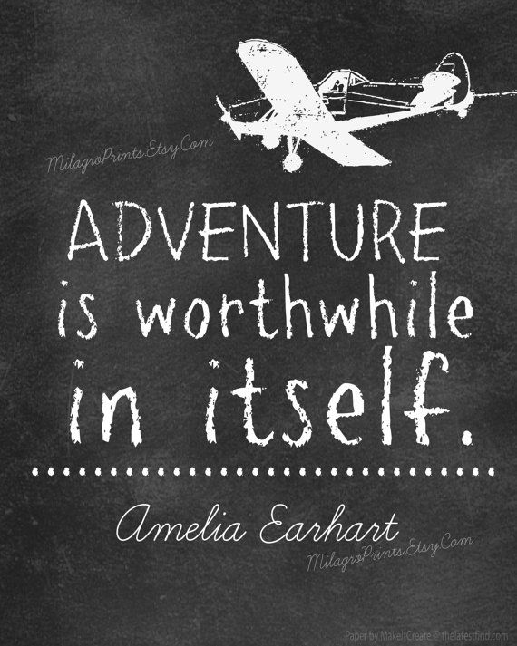 CHALKBOARD Art Quote Amelia Earhart Adventure is worthwhile in itself air plane graphic