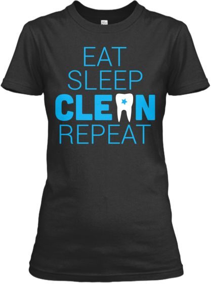 Eat Sleep Dental Hygienist | Teespring