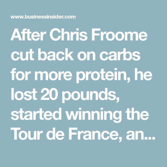After Chris Froome cut back on carbs for more protein, he lost 20 pounds, started winning the Tour de France, and became a millionaire
