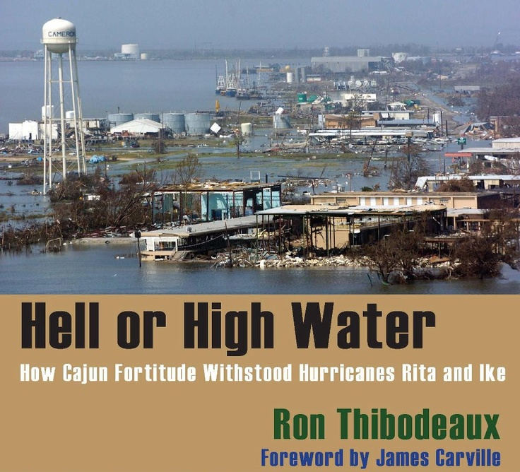 Just out: story of Hurricane Rita in Cajun Country from Ron Thibodeaux, a Times Picayune editor, with a foreword by James Carville.