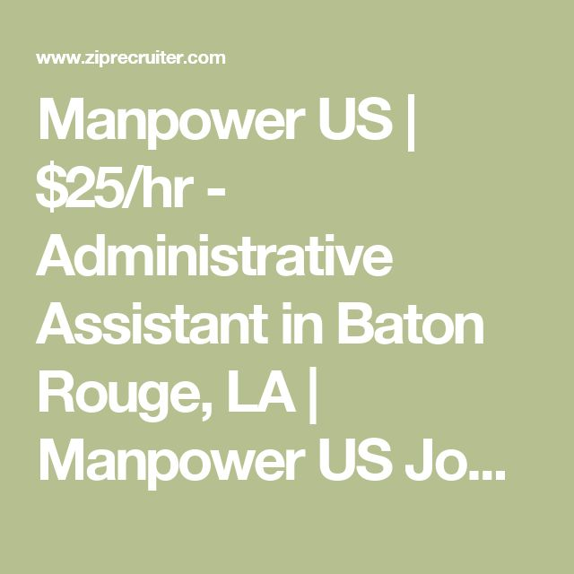 Manpower US | $25/hr - Administrative Assistant in Baton Rouge, LA | Manpower US Job Opening | ZipRecruiter