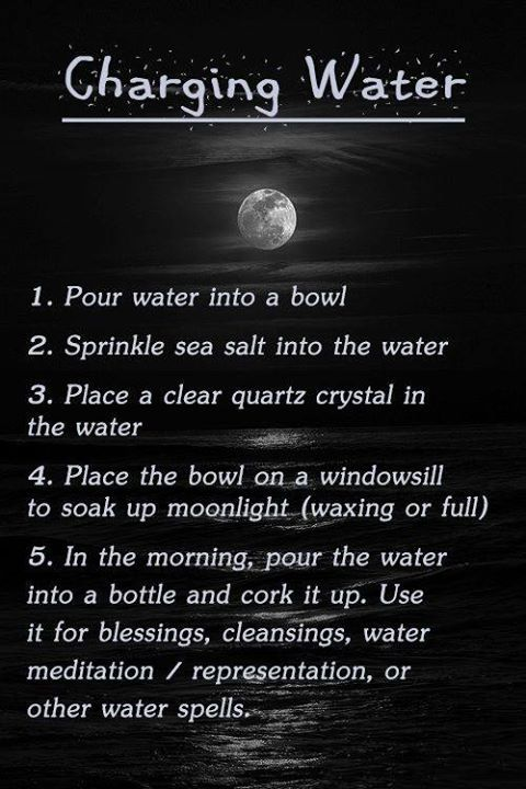 This is a very simple way to make energy-filled, moon-charged water. You can use charged water for many things, such as cleaning your altar, altar tools, anointing, cleansing crystals, jewelry, and for filling an offering bowl with to set on your altar for water elemental representation.