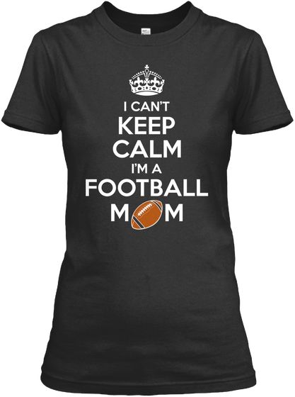 Keep Calm   Football Mom Black Women's T-Shirt Front