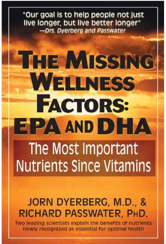 The Missing Wellness Factors: EPA and Dha: The Most Important Nutrients Since Vitamins? by Jorn Dyerberg http://www.amazon.com/dp/1591203007/ref=cm_sw_r_pi_dp_cQSdwb054773W