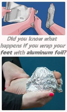 Did you know what happens if you wrap your feet with Aluminium foil?