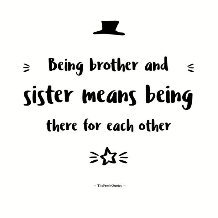 37 Beautiful Brother Sister Quotes Siblings Quotes Sister Quotes Sister Love Quotes Little Sister Quotes