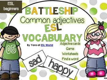 This bundle combines all my worksheets, centers and activities used to reinforce and teach common adjectives to ESL students at a beginner's level. It includes:- Adjective flash cards with pictures {36 words} can be used in so many ways. - Word hunt- Sentence construction- Pair Battleship game- Adjective meaning matchCheck out my free listing - Battleship Adjectives of Emotion for further details. (this unit does however include a lot more!)Thank you!YaraESL World