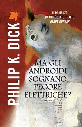 Ma gli androidi sognano pecore elettriche? (Fanucci Narra…