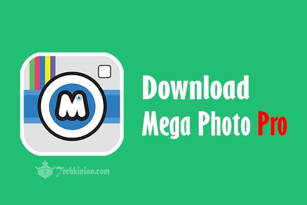 Download Mega Photo Pro Apk Di 2021 Google Drive Drive Gerak