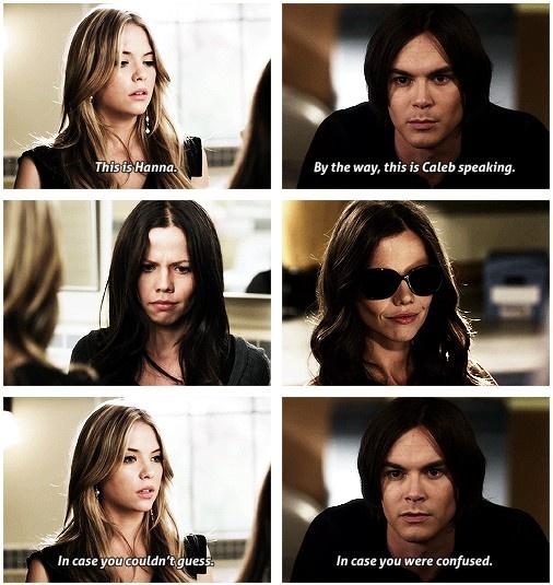 Hanna and Caleb treat Jenna the same way, I love it. # ...