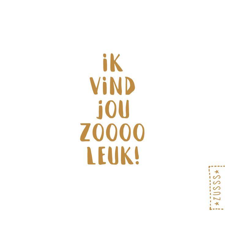 Zusss   Ik vind jou zoooo leuk   http://www.zusss.nl/