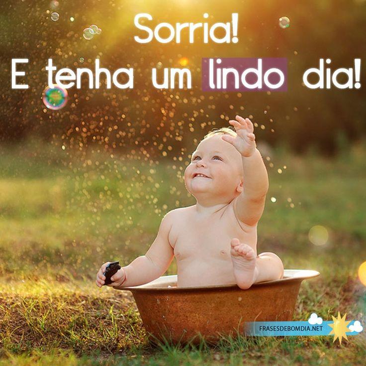 Sorria! E tenha um lindo dia!