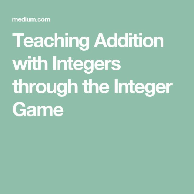 Teaching Addition with Integers through the Integer Game