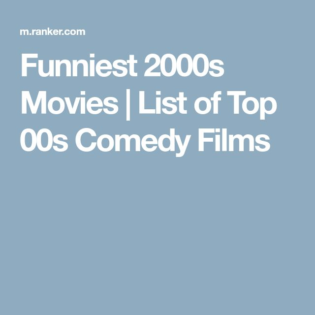 Funniest 2000s Movies | List of Top 00s Comedy Films