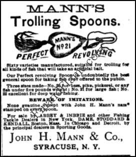 John Mann Trolling Spoons - http://www.finandflame.com/john-mann-trolling-spoons/ - #1883, #AmericanAngler, #JohnMannTrollingSpoons - John Mann Trolling Spoons This John Mann Trolling Spoons Ad dates to 1883. American Angler magazine gives us some great ads and stories. Im pretty partial to John Mann as I've collected his lures and miscellaneous items like tea tins from his general store, personal artifacts, and business...