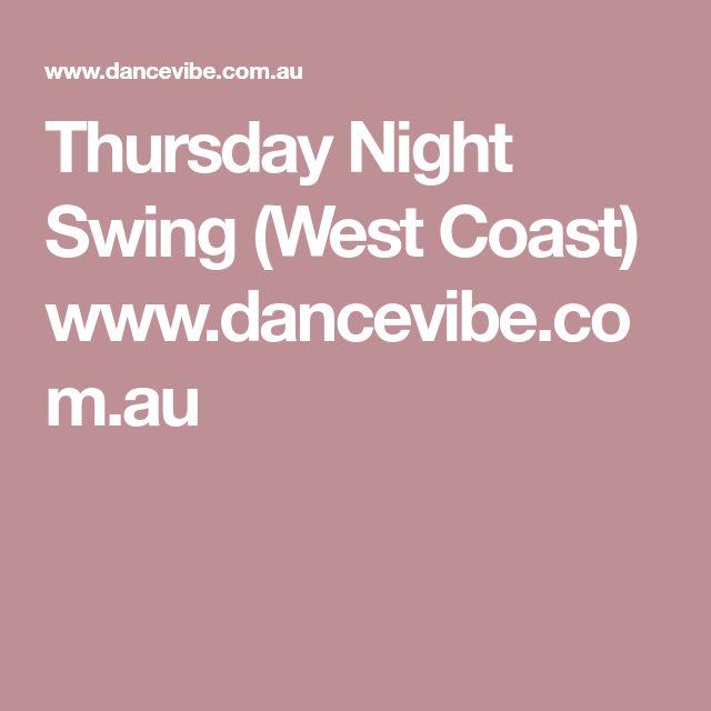 Thursday Night Swing (West Coast) www.dancevibe.com.au